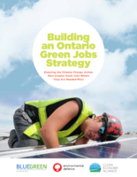 Building An Ontario Green Job Strategy: Ensuring the Climate Change Action Plan creates good Jobs where they are needed most