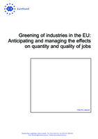 Greening of industries in the EU: Anticipating and managing the effects on quantity and quality of jobs