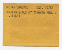 Indian Groups. Indian Girls at Toronto Public Library