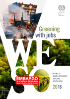 Greening with jobs: World Employment and Social Outlook 2018