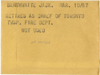 Braithwaite Jack : Retires as chief of Toronto Twsp. Fire Dept. [Not used]