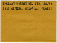 Shulman Morton Dr. : East General Hospital inquest