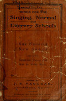 Songs for the singing, normal and literary schools