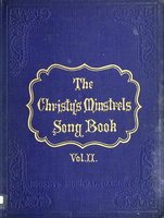 The Christy's Minstrels' song book : sixty songs with choruses and pianoforte accompaniments (Volume 2)