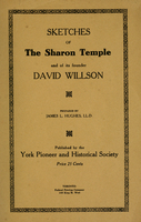 Sketches of the Sharon temple and of its founder David Willson ; prepared by James L. Hughes