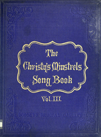 The Christy's Minstrels' song book : sixty songs with choruses and pianoforte accompaniments (Volume 3)