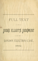Full text of judge Elliot's judgement in the London election case, 1892
