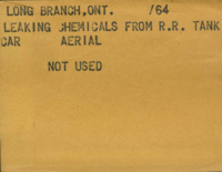 Long Branch, Ont. : Leaking Chemicals from R.R. Tank Car. : Aerial [not used]