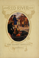 1812 Red River 1912 : Lord Selkirk's centennial