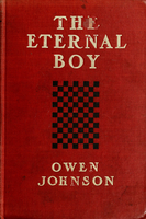 The eternal boy : being the story of the prodigious Hickey