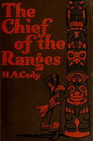 The chief of the ranges : a tale of the Yukon