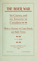 Boer War : its causes, and its interest to Canadians with a glossary of Cape Dutch and Kafir terms