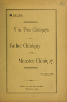 The two Chiniquys : Father Chiniquy vs. Minister Chiniquy