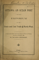 Ottawa, an ocean port and the emporium of the grain and coal trade of the North-West : a paper read before the Ottawa Board of Trade on Monday, the 6th [i.e. the 7th] of November, 1893