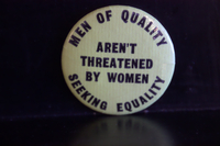 Men of quality aren't threatened by women seeking equality button
