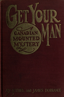 Get your man : a Canadian mounted mystery