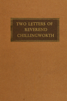 Two letters of the Reverend and Learned William Chillingworth, M.A., of the University of Oxford