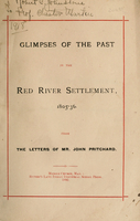 Glimpses of the past in the Red River Settlement : from letters of Mr. John Pritchard, 1805-1836