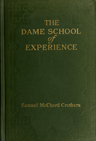 The dame school of experience : and other papers