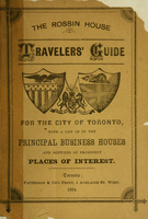 Rossin House travelers' guide for the city of Toronto : with a list of the principal business houses and sketches of prominent places of interest