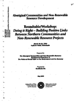 Doing it Right - Building Positive Links Between Northern Communities and Non-Renewable Resource Projects