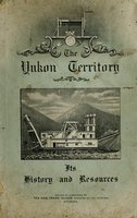 Yukon Territory, its history and resources