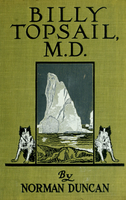 Billy Topsail, M.D : a tale of adventure with Doctor Luke of the Labrador