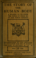 The story of the human body : a reader in hygiene for pupils in form III of the public schools