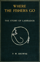 Where the fishers go : the story of Labrador