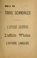 Trois scandales : l'affaire Lockwood, l'affaire Whelan, l'affaire Langlais