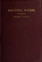 Beautiful waters : devoted to the Memphremagog region in history, legend, anecdote, folklore, poetry, drama