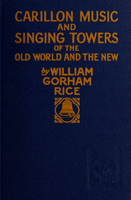 Carillon music and singing towers of the Old world and the New