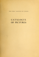 Catalogue of pictures including paintings, drawings and prints in the Public Archives of Canada
