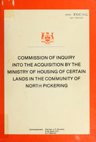 Commission of Inquiry into the Acquisition by the Ministry of Housing of Certain Lands in the Community of North Pickering : [report]