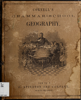 Cornell's grammar-school geography : forming a part of a systematic series of school geographies