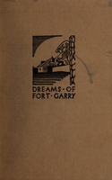 Dreams of Fort Garry : an epic poem on the life and times of the early settlers of Western Canada, complete with glossary and historical notes