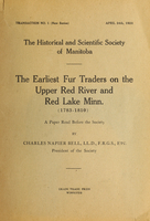The earliest fur traders on the upper Red River and Red Lake, Minn., 1783-1810 : a paper read before the Society