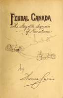 Feudal Canada : the story of the seigniories of New France