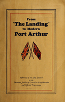 "From ""the landing"" to modern Port Arthur : offering of the City Council to the Diamond Jubilee of Canadian Confederation and official programme"