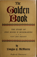 The golden book : a history of printing and bookmaking