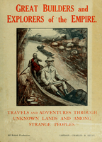 Great builders and explorers of the Empire : travels and adventures through unknown lands and among strange peoples
