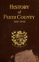 History of the county of Perth from 1825 to 1902