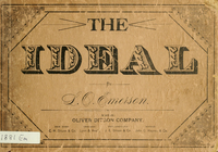 The ideal : a collection of new music, consisting of duets, quartets, hymn-tunes, anthems, etc., together with a full and complete course of elementary instruction : designed for singing schools, musical institutes, conventions, etc