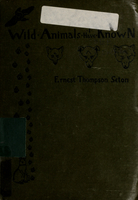 Wild animals I have known, and 200 drawings : being the personal histories of Lobo, Silverspot, Raggylug, Bingo, the Springfield Fox, the Pacing Mustang, Wully and Redruff