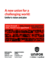 A New Union for a Challenging World: Unifor's Vision and Plan
