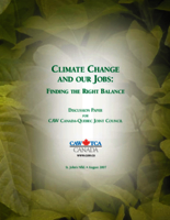 Climate change and our jobs: finding the right balance. Discussion paper for the CAW Canada - Quebec Joint Council. St. John's N