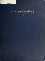 Niagara power : history of the Niagara Falls power company, 1886-1918; evolution of its central power station and alternating current system