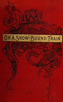 On a snow-bound train : a winter's tale