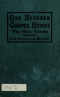 One hundred gospel hymns for male voices : for use wherever the Gospel is preached