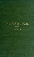 Our forest home : being extracts from the correspondence of the late Frances Stewart